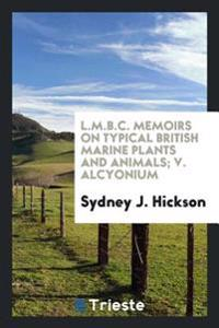 L.M.B.C. Memoirs on Typical British Marine Plants and Animals; V. Alcyonium