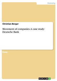 Movement of companies. A case study: Deutsche Bank