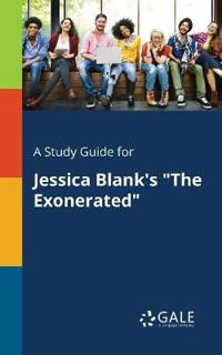 A Study Guide for Jessica Blank's the Exonerated