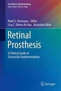 Retinal Prosthesis: A Clinical Guide to Successful Implementation