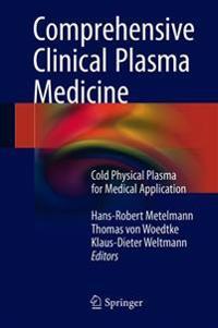 Comprehensive Clinical Plasma Medicine: Cold Physical Plasma for Medical Application