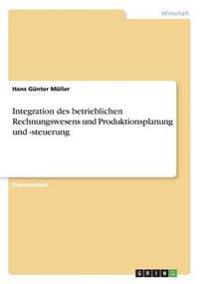 Integration Des Betrieblichen Rechnungswesens Und Produktionsplanung Und -Steuerung