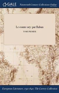 Le Comte Ory: Par Raban; Tome Premier