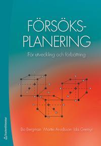 Försöksplanering : för utveckling och förbättring