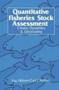 Quantitative Fisheries Stock Assessment Choice, Dynamics and Uncertainty