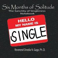 Six Months of Solitude