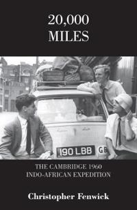 20,000 miles - the cambridge 1960 indo-african expedition