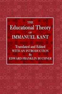 The Educational Theory of Immanual Kant