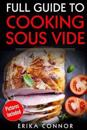 Full Guide to Cooking Sous Vide Recipes: Op Techniques of Low-Temperature Cooking Processes