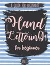 Hand Lettering for Beginner Volume1: A Calligraphy and Hand Lettering Guide for Beginner - Alphabet Drill, Practice and Project: Hand Lettering