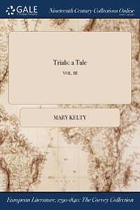 Trials: A Tale; Vol. III