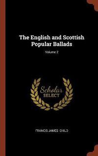 The English and Scottish Popular Ballads; Volume 2