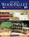 Wood Pallet DIY Projects: 20 Building Projects to Enrich Your Home, Your Heart & Your Community