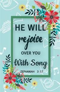 He Will Rejoice Over You Bible 3: 17: Inspirational Quotes Journal Notebook, Dot Grid Composition Book Diary (110 Pages, 5.5x8.5): Pocket Size Inspira
