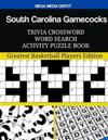 South Carolina Gamecocks Trivia Crossword Word Search Activity Puzzle Book: Greatest Basketball Players Edition