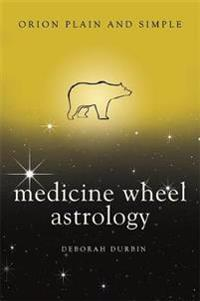 Medicine wheel astrology, orion plain and simple