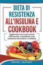 Dieta Di Resistenza All'insulina E Cookbook: Aggiornato Con Le Piu Recenti Informazioni Scientifiche Sulla Resistenza All'insulina E Il Diabete (Insul