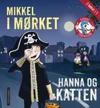 Mikkel i mørket ; Hanna og katten