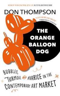 Orange balloon dog - bubbles, turmoil and avarice in the contemporary art m