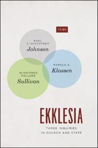 Ekklesia: Three Inquiries in Church and State