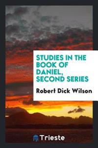 Studies in the Book of Daniel, Second Series