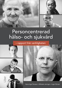 Personcentrering i hälso- och sjukvård : rapport från verkligheten