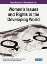Handbook of Research on Women's Issues and Rights in the Developing World