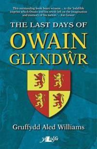 Last Days of Owain Glyndwr, The