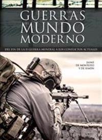 Las guerras del mundo moderno / Modern Warfare
