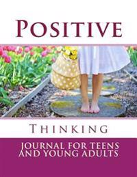 Positive Thinking Journal for Teens and Young Adults