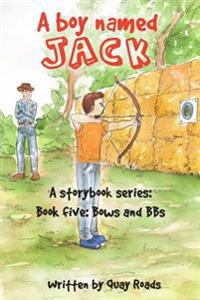 Bows and BBS: A Boy Named Jack - A Storybook Series - Book 5