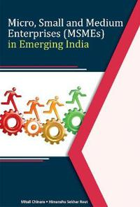 Micro, Small and Medium Enterprises (Msmes) in Emerging India