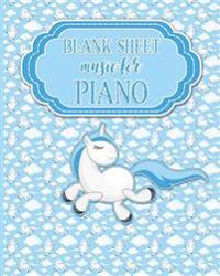 Blank Sheet Music for Piano: Sheet Music Paper / Blank Music Paper / Manuscript Notebook / Music Notation - Unicorn Cover