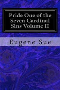 Pride One of the Seven Cardinal Sins Volume II