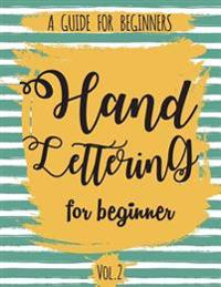 Hand Lettering for Beginner Volume2: A Calligraphy and Hand Lettering Guide for Beginner - Alphabet Drill, Practice and Project: Hand Lettering