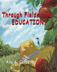Through Fields to an Education: A Memoir