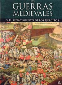 Las guerras medievales y el renacimiento de los ejercitos / Medieval Wars and the Resurgence of Armies