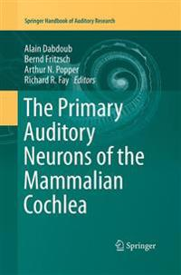 The Primary Auditory Neurons of the Mammalian Cochlea