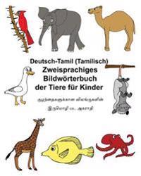 Deutsch-Tamil (Tamilisch) Zweisprachiges Bildworterbuch Der Tiere Fur Kinder