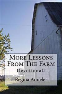 More Lessons from the Farm