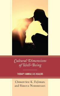 Cultural Dimensions of Well-Being: Therapy Animals as Healers
