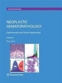 Neoplastic Hematopathology: Experimental and Clinical Approaches