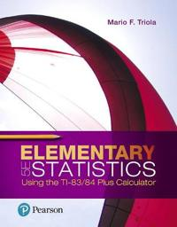 Elementary Statistics Using the TI-83/ 84 Plus Calculator