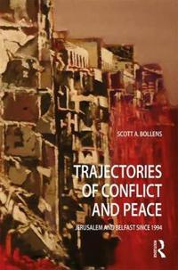 Trajectories of Conflict and Peace