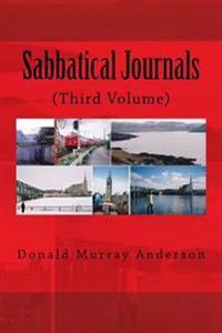 Sabbatical Journals: (Third Volume)