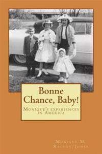 Bonne Chance, Baby!: Bonne Chance Baby
