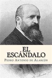 El Escandalo (Spanish Edition)