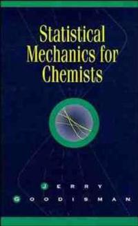 Statistical Mechanics for Chemists