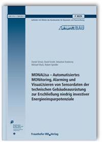 MONALIsa - Automatisiertes MONitoring, Alarming und VisuaLIsieren von Sensordaten der technischen Gebäudeausrüstung zur Erschließung niedrig investiver Energieeinsparpotenziale. Abschlussbericht