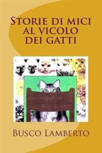 Storie Di Mici Al Vicolo Dei Gatti